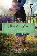Rooted in Love (An Amish Garden Novella Series)