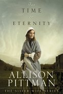For Time and Eternity (Sister Wife Series)