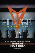 Hidden (Volumes 9- 12) (#03 in Left Behind: The Young Trib Force Series)