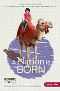 A Nation is Born (Younger Kids Leader Guide) (#02 in The Gospel Project For Kids 2012-15 Series)