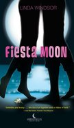 Fiesta Moon (#02 in Moonstruck Series)