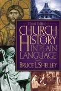 Church History in Plain Language (2nd Edition) (Nelsons Plain Language Series)