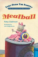 Meatball (Tails From The Pantry Series)