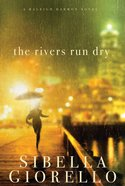The Rivers Run Dry (Raleigh Harmon Novel Series)