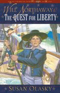 Will Northaway & the Quest For Liberty (Young American Patriots) (#01 in Young American Patriots Series)