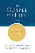 The Gospel & Marriage (Gospel For Life Series)