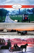 A Plain Death, a Plain Scandal, a Plain Disappearance (Appleseed Creek Mystery Series)