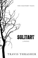 Solitary (#01 in The Solitary Tales Series)