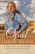 Opal (#03 in Dakotah Treasures Series)