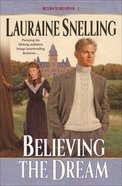 Believing the Dream (#02 in Return To Red River Series)
