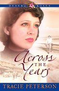 Across the Years (#02 in Desert Roses Series)