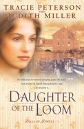 Daughter of the Loom (#01 in Bells Of Lowell Series)