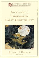 Apocalyptic Thought in Early Christianity (Holy Cross Studies In Patristic Theology And History Series)