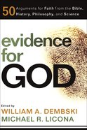 Evidence For God:50 Arguments For Faith From The Bible, History, Philosophy, And Science