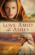 Love Amid the Ashes (#01 in Treasures Of His Love Series)
