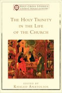 The Holy Trinity in the Life of the Church  (Holy Cross Studies In Patristic Theology And History Series)