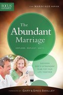 The Abundant Marriage (Focus On The Family Marriage Series)