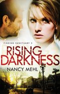 Rising Darkness (Finding Sanctuary Book #3) (#03 in Finding Sanctuary Series)