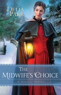 The Midwifes Choice  (At Home in Trinity Book #2) (#02 in At Home In Trinity Series)