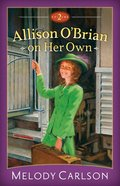 Allison Obrain #02: On Her Own (2-In-1) (#02 in Allison OBrian On Her Own Series)