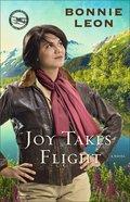 Joy Takes Flight (#03 in Alaskan Skies Series)