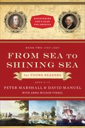 From Sea to Shining Sea For Young Readers (Discovering Gods Plan For America Series)