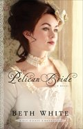 The Pelican Bride (#01 in Gulf Coast Chronicles Series)