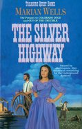 The Silver Highway (#03 in Treasure Quest Series)