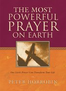 The Most Powerful Prayer on Earth