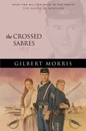 The Crossed Sabres (House Of Winslow Series)