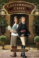 Chasing Blue (#02 in Canterwood Crest Series)