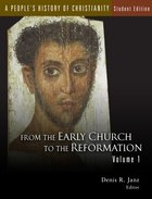 A Peoples History of Christianity, Volume 1 (#01 in A Peoples History Of Christianity Series)