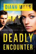 Deadly Encounter (#01 in Fbi Task Force Series)
