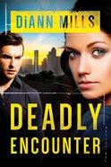 Deadly Encounter (#01 in Fbi Task Force Series)