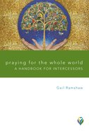 Praying For the Whole World (Worship Matters Series)