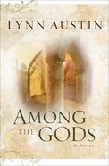 Among the Gods (#05 in Chronicles Of The Kings Series)