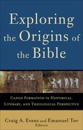 Exploring the Origins of the Bible (Acacia Studies In Bible And Theology Series)