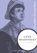 Ann Bradstreet (Christian Encounters Series)