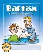 Baptism: A Bible Study Wordbook For Kids (Bible Workbook For Kids Series)