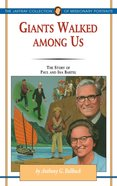 Giants Walked Among Us (#28 in Jaffray Collection Of Missionary Portraits Series)