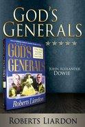 John Alexander Dowie (Gods Generals Series)