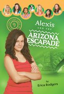 Alexis & the Arizona Escapade (#09 in Camp Club Girls Series)