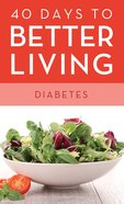 Diabetes (40 Days To Better Living Series)