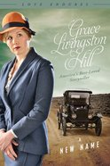 A New Name (#42 in Grace Livingston Hill Series)