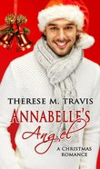 Annabelles Angel (Christmas Holiday Extravaganza Fiction Series)