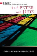 1 & 2 Peter and Jude (Belief: Theological Commentary On The Bible Series)