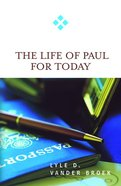 Life of Paul For Today (For Today Series)
