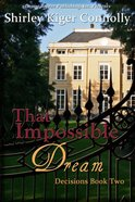 That Impossible Dream (#02 in Decisions Series)