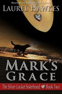 Marks Grace (#02 in Silver Locket Sisterhood Series)