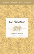 Celebration (Everyday Matters Bible Studies For Women Series)